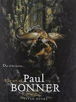 Out of the Forests: the Art of Paul Bonner by paul bonner, NEW Book, (Hardcover)