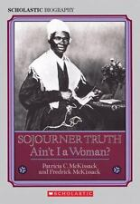 Sojourner Truth : Ain't I A Woman by Fredrick L. McKissack and Patricia .McKissa