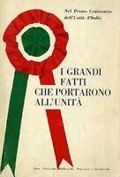 I Grandi Fatti Che Portarono All'Unità: Antologia.,Dore Grazia (A Cura)  ,Ente N