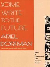 Einige schreiben an die Zukunft: Essays über zeitgenössische lateinamerikanische Fiction