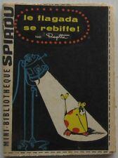 MINI RECIT LE FLAGADA SE REBELLE  supplement SPIROU N°1305 Année 1963