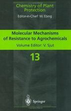 Molecular Mechanisms of Resistance to Agrochemicals 13 by J. A. Butters and...