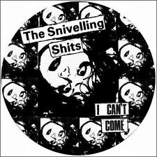 SNIVELLING SHITS , THE - I CAN'T COME NEW VINYL RECORD