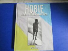 Surf History Hobie Master Of Water, Wind & Waves / Paul Holmes - Hardcover Book