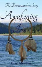 Awakening Iris (The Dreamcatchers Saga Book 1)
