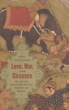 Love, War, and Circuses: The Age-Old Relationship Between Elephants and Humans b
