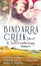 Bindarra Creek Short & Sweet Anthology Vol 2 by Gilchrist, Suzanne New,,
