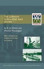The German Submarine War 1914-1918 by R.H. Gibson, Maurice Prendergast...