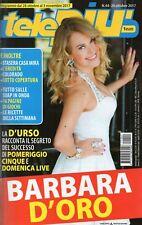 Telepiù 2017 44.Barbara D'Urso,Mika-Luciana Littizzetto,Claudio Gioè,C.Clery