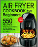 Air Fryer Cookbook For Beginners – 550 Simple, Easy and PDF/Eb00k Fast Delivery