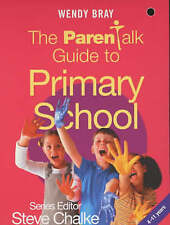 The Parentalk Guide to Primary School, Good Condition Book, Bray, Wendy, ISBN 97