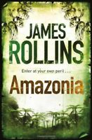 Amazonia By James Rollins. 9780752883847