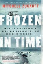 Frozen in Time: An Epic Story of Survival and a Modern Quest for Lost Heroes of