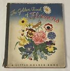 VINTAGE The Golden Book of FLOWERS A Little Golden Book - 1944 Second Printing