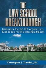 Law School Breakthrough : Graduate in the Top 10% of Your Class, Even If You're