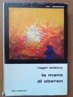 Roger Zelazny - La mano di Oberon - Libra Editrice - Slan Fantascienza 1980