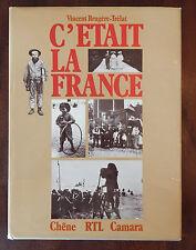 C'etait La France: Chronique De La Vie Quotidienne Des Francais Avant 1914...