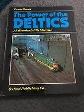 THE POWER OF DELTICS - OXFORD PUBLISHING POWER SERIES - H/B RAILWAY BOOK