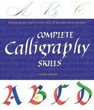 Complete Calligraphy Skills : Everything You Need to Know with 20 Beautiful...