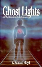 Ghost Lights : And Other Encounters with the Unknown by E. Randall Floyd