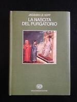 Jacques Le Goff, LA NASCITA DEL PURGATORIO, Einaudi, 1982 PRIMA EDIZIONE