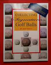 """""""COLLECTING SIGNATURE GOLF BALLS"""" by Bob Poitz - WILL ACCEPT $10 DURING JUNE!!!!"""