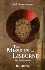 The Missiles of Lisburne : The Bravo Mission by R. Brown (2011, Paperback)