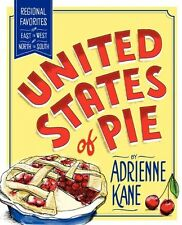 United States of Pie: Regional Favorites from East to West and North to South by