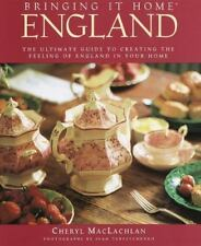 Bringing It Home: England: The Ultimate Guide to Creating the Feeling of England