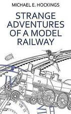 Strange Adventures of a Model Railway by Hockings, Michael E. -Paperback