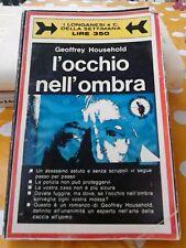 L'Occhio Nell'Ombra Geoffrey Household I Longanesi & C. Della Settimana Libro 16