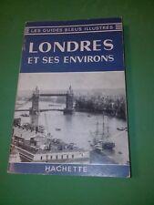 Londres et ses environs - Les guides bleus illustrés - Hachette (1963)