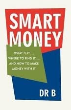 Smart Money: What Is It.... Where to Find It.... and How to Make Money with It (