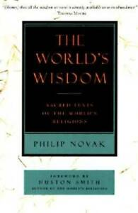 The World's Wisdom: Sacred Texts of the World's Religions - VERY GOOD