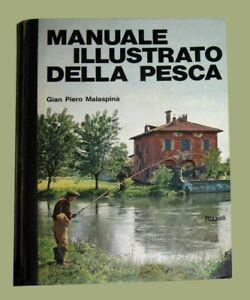 MANUALE ILLUSTRATO DELLA PESCA GIAN PIERO MALASPINA Rizzoli 1969