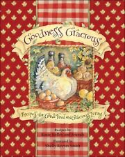 Goodness Gracious: Recipes for Good Food and Gracious Living by Roxie Kelley, RO