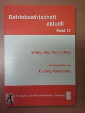 Workgroup Computing: Computergestutzte Teamarbeit (CSCW) in der Praxis