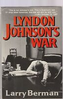 Lyndon Johnson's War : The Road to Stalemate in Vietnam by Larry Berman (1989,
