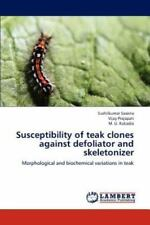 Susceptibility Of Teak Clones Against Defoliator And Skeletonizer: Morphologi...