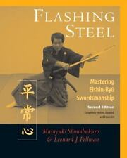 Flashing Steel, Second Edition: Mastering Eishin-Ryu Swordsmanship, Leonard Pell