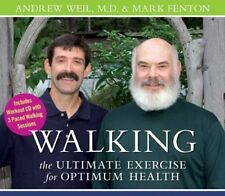 Walking - The Ultimate Exercise by Andrew T. Weil & Mark Fenton (CD-Audio, 2006)