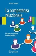 La Competenza Relazionale : Perché e Come Prendersi Cura Delle Relazioni...
