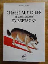 Frank Davies Chasse aux Loups et Autres Chasses en Bretagne 1995