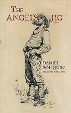 THE ANGEL'S JIG - POLIQUIN, DANIEL/ GRADY, WAYNE (TRN) - NEW PAPERBACK BOOK
