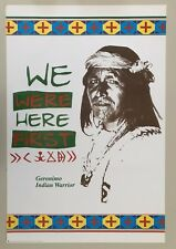 GERONIMO,INDIAN WARRIOR,'WE WERE HERE FIRST' RARE AUTHENTIC 1990's POSTER