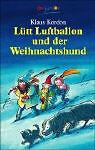Kordon, Klaus - Lütt Luftballon und der Weihnachtshund. /4