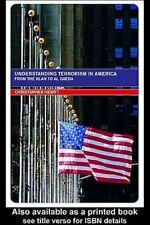 Extremism and Democracy: Understanding Terrorism in America : From the Klan to A