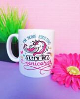 I'm Done Adulting Let's Be Unicorns Ceramic Mug - Coffee Mug - White Coffee Mug