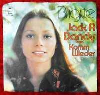 Single Brigitte: Jack A Dandy / Komm wieder (Epic S 8413) D 1972