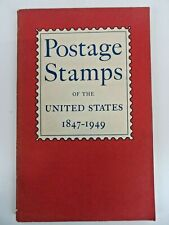 Postage Stamps of the United States 1847 - 1949